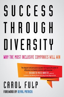 Success Through Diversity by Carol Fulp, Deval Patrick (9780807056288) - HardCover - Business & Finance Organisation & Operations