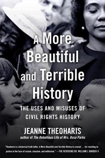 More Beautiful and Terrible History by Jeanne Theoharis (9780807075876) - HardCover - History North America