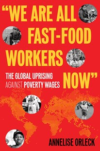 We Are All Fast-Food Workers Now by Annelise Orleck, Liz Cooke (9780807081778) - PaperBack - Social Sciences Sociology