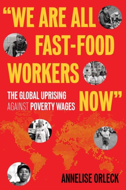 &quote;We Are All Fast-Food Workers Now&quote;