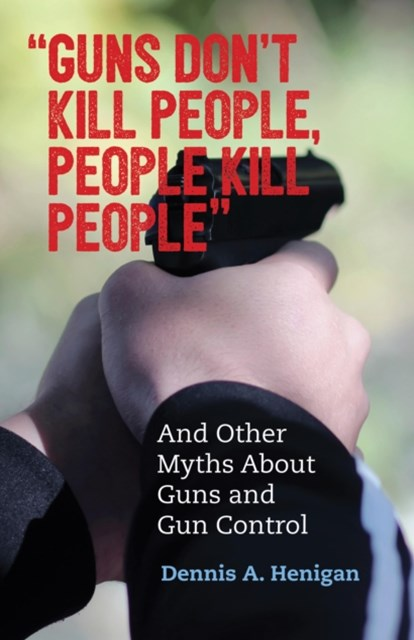&quote;Guns Don't Kill People, People Kill People&quote;