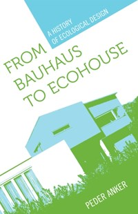(ebook) From Bauhaus to Ecohouse - Art & Architecture Architecture