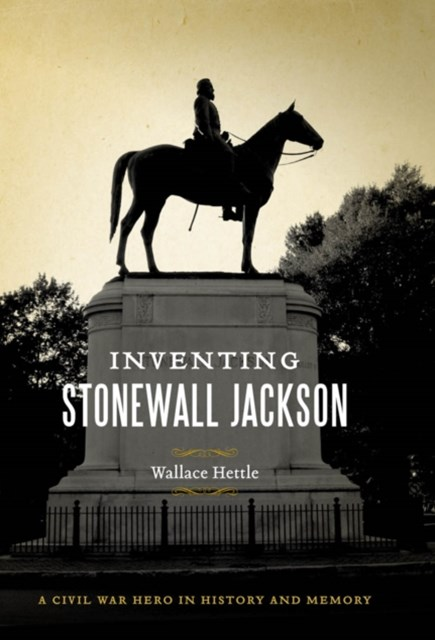 Inventing Stonewall Jackson