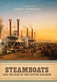 (ebook) Steamboats and the Rise of the Cotton Kingdom - Business & Finance Careers