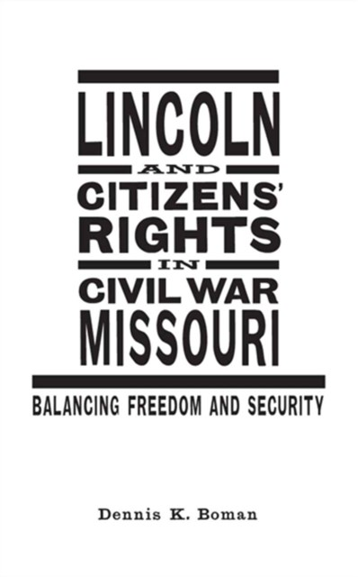 Lincoln and Citizens' Rights in Civil War Missouri