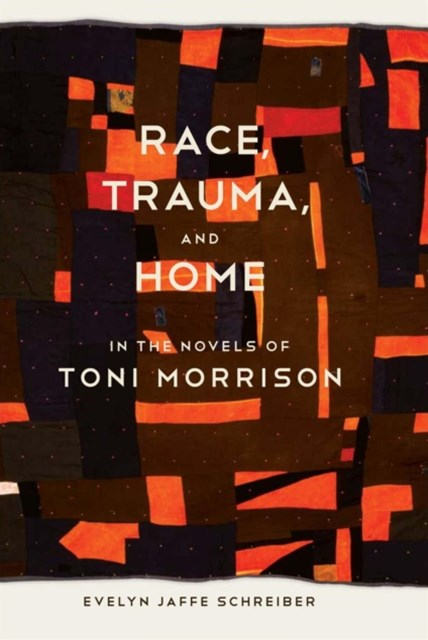 (ebook) Race, Trauma, and Home in the Novels of Toni Morrison