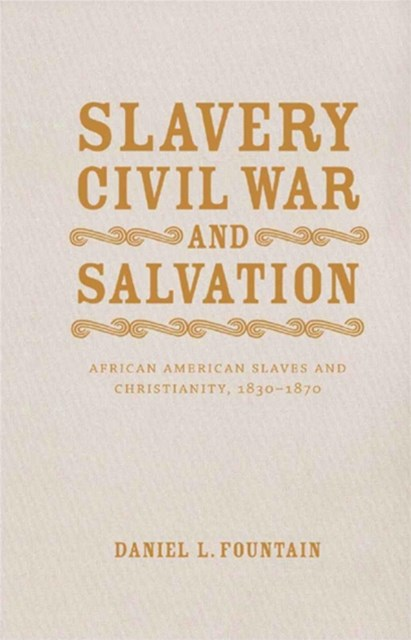Slavery, Civil War, and Salvation