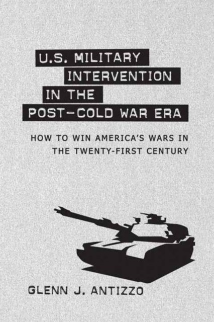 U.S. Military Intervention in the Post-Cold War Era