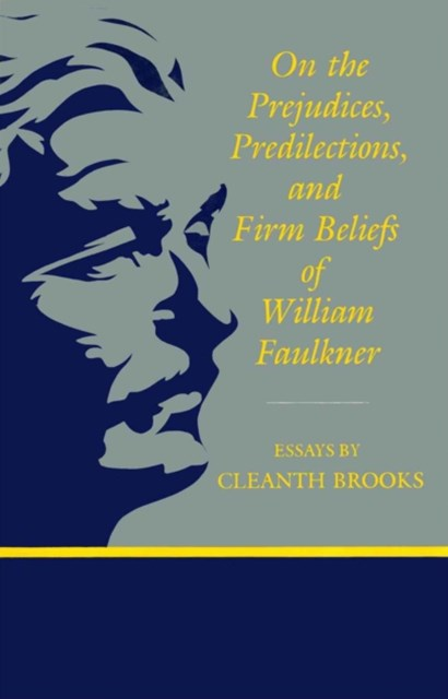 (ebook) On The Prejudices, Predilections, and Firm Beliefs of William Faulkner