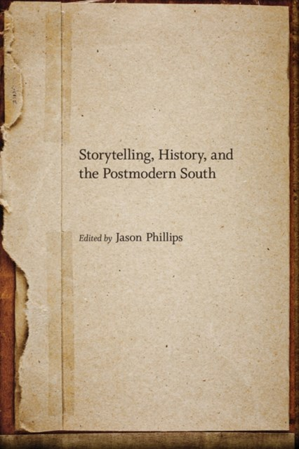Storytelling, History, and the Postmodern South