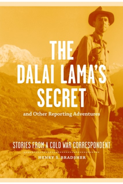 Dalai Lama's Secret and Other Reporting Adventures