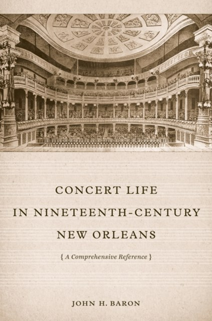 Concert Life in Nineteenth-Century New Orleans