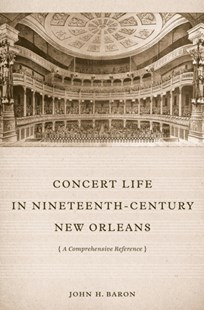 (ebook) Concert Life in Nineteenth-Century New Orleans - Biographies Entertainment