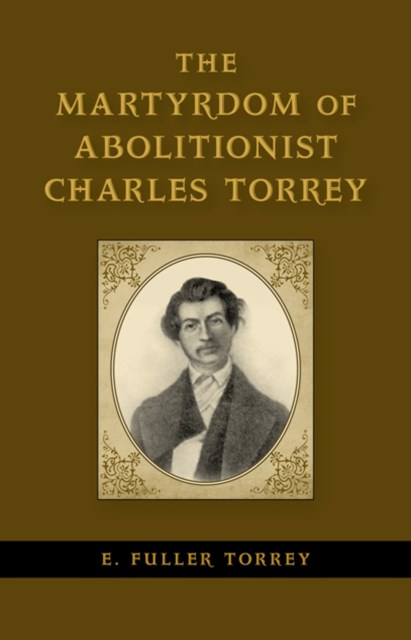 (ebook) Martyrdom of Abolitionist Charles Torrey