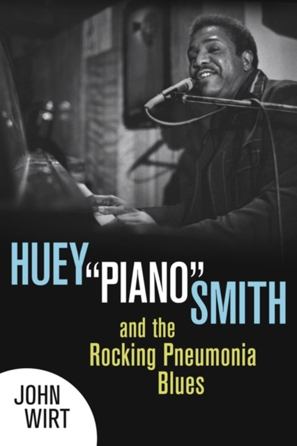 Huey &quote;Piano&quote; Smith and the Rocking Pneumonia Blues