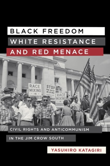 (ebook) Black Freedom, White Resistance, and Red Menace