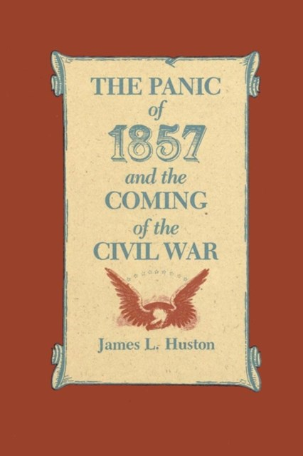 Panic of 1857 and the Coming of the Civil War
