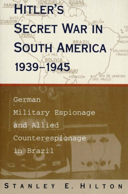 (ebook) Hitler's Secret War in South America, 1939--1945