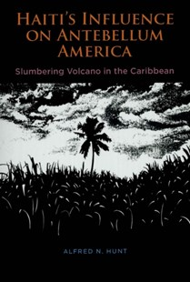 (ebook) Haiti's Influence on Antebellum America - History Latin America