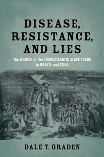 (ebook) Disease, Resistance, and Lies - History Latin America