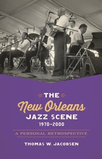 (ebook) New Orleans Jazz Scene, 1970-2000 - Biographies Entertainment