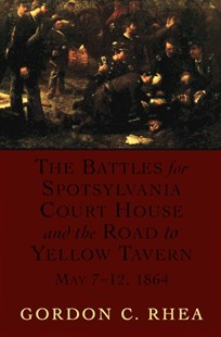 (ebook) Battles for Spotsylvania Court House and the Road to Yellow Tavern, May 7-12, 1864 - History Latin America