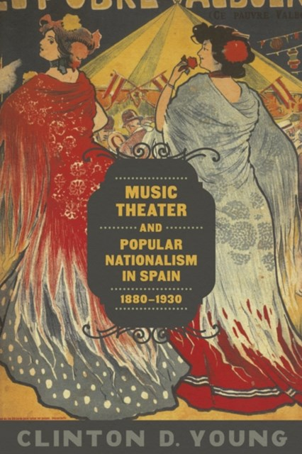 (ebook) Music Theater and Popular Nationalism in Spain, 1880-1930