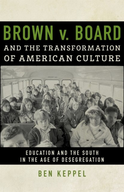 Brown v. Board and the Transformation of American Culture