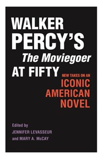 (ebook) Walker Percy's The Moviegoer at Fifty - Reference