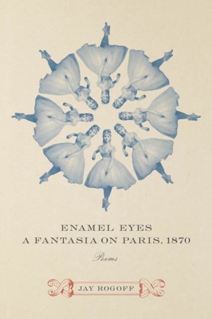 Enamel Eyes, a Fantasia on Paris, 1870