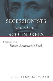 (ebook) Secessionists and Other Scoundrels - Biographies Political