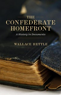 The Confederate Homefront by Wallace Hettle (9780807165720) - PaperBack - History North America