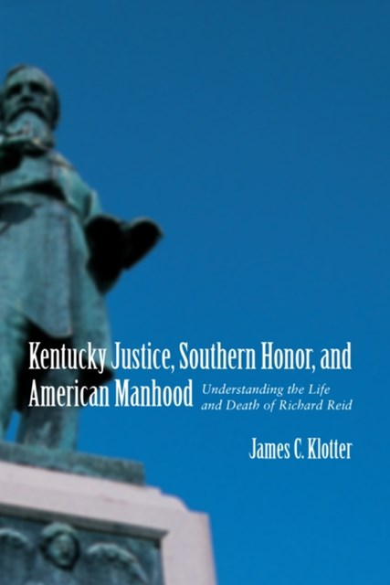 Kentucky Justice, Southern Honor, and American Manhood
