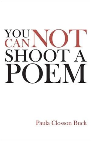 You Cannot Shoot a Poem