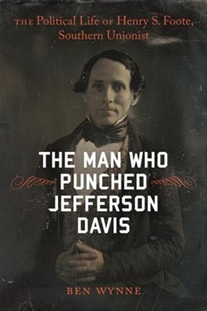 The Man Who Punched Jefferson Davis