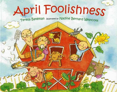 April Foolishness by Teresa Bateman, Nadine Bernard Westcott (9780807504055) - PaperBack - Children's Fiction Intermediate (5-7)