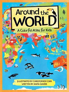Around the World - A Colorful Atlas for Children