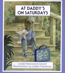 At Daddy's on Saturdays by Linda Walvoord Girard, Abby Levine, Judith Friedman (9780807504734) - PaperBack - Children's Fiction Intermediate (5-7)