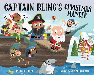 Captain Bling's Christmas Plunder by Colby, Rebecca/ McClurkan, Rob (ILT), Rob McClurkan (9780807510636) - HardCover - Children's Fiction Intermediate (5-7)