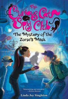 The Mystery of Zorses Mask - The Curious Cat Spy Club - Book 2