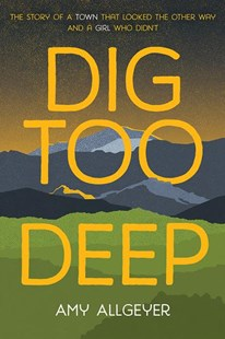 Dig Too Deep by Allgeyer Amy (9780807515815) - PaperBack - Children's Fiction Teenage (11-13)