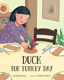 Duck for Turkey Day by Jules, Jacqueline/ Mitter, Kathryn (ILT), Kathryn Mitter (9780807517352) - PaperBack - Non-Fiction Family Matters