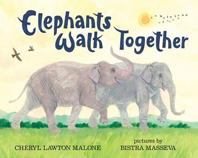 Elephants Walk Together by Cheryl Malone, Bistra Masseva (9780807519608) - HardCover - Children's Fiction