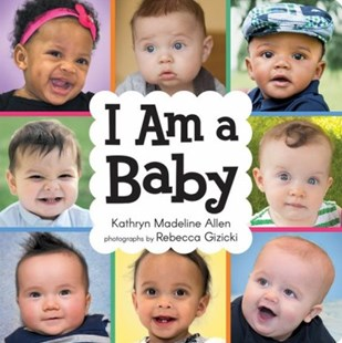 I Am a Baby by Kathryn Madeline Allen, Rebecca Gizicki (9780807536247) - HardCover - Non-Fiction Early Learning