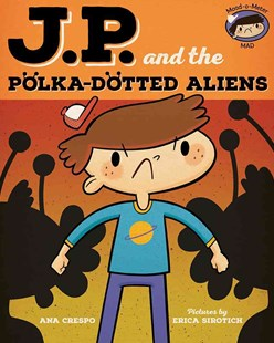 JP and the Polka-Dotted Aliens - Children's Fiction Intermediate (5-7)
