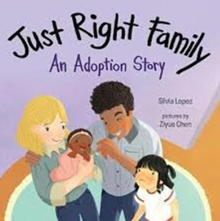 Just Right Family - An Adoption Story by Lopez Silvia, Ziyue Chen (9780807540824) - HardCover - Children's Fiction