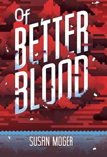 Of Better Blood - Children's Fiction