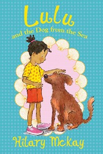 Lulu and the Dog from the Sea by Hilary McKay, Priscilla Lamont (9780807548219) - PaperBack - Children's Fiction Intermediate (5-7)