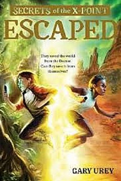 Escaped - Secrets of the X Point Book 2