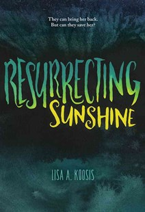 Resurrecting Sunshine by Lisa A. Koosis (9780807569436) - HardCover - Children's Fiction